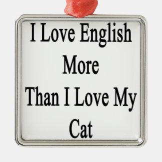 Amo inglés más que amor de I mi gato Adorno Navideño Cuadrado De Metal