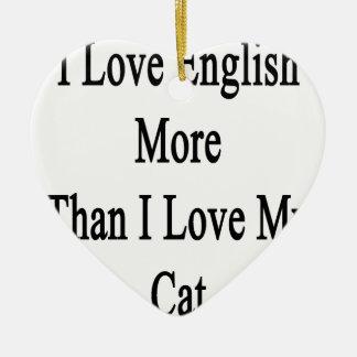 Amo inglés más que amor de I mi gato Adorno Navideño De Cerámica En Forma De Corazón