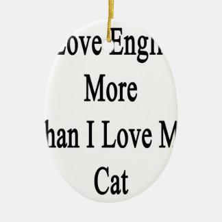Amo inglés más que amor de I mi gato Adorno Navideño Ovalado De Cerámica