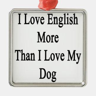 Amo inglés más que amor de I mi perro Adorno Navideño Cuadrado De Metal