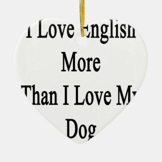 Amo inglés más que amor de I mi perro Adorno Navideño De Cerámica En Forma De Corazón