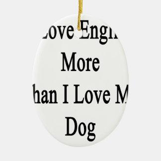 Amo inglés más que amor de I mi perro Adorno Navideño Ovalado De Cerámica