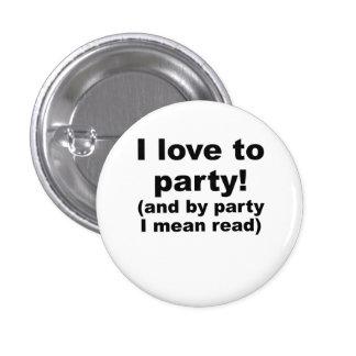 Amo ir de fiesta (y por el fiesta que significo le pin redondo 2,5 cm