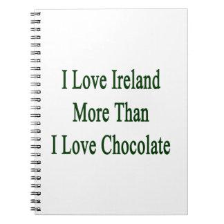 Amo Irlanda más que el chocolate del amor de I Libreta Espiral