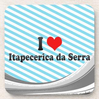 Amo Itapecerica DA Serra, el Brasil Posavasos De Bebidas