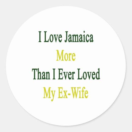 Amo Jamaica más que amé nunca a mi ex esposa Etiquetas Redondas