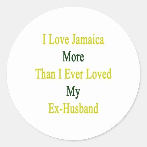 Amo Jamaica más que amé nunca mi ex Husban Etiquetas Redondas