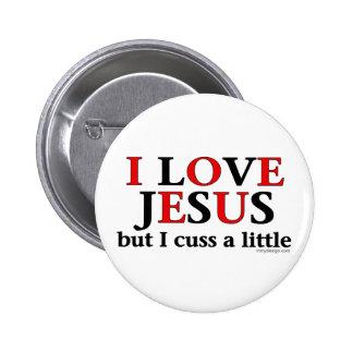 Amo Jesús [solamente me cuss un poco]. Botones Pins