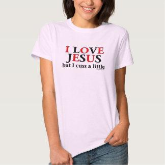 Amo Jesús [solamente me cuss un poco]. Camisetas Camisas