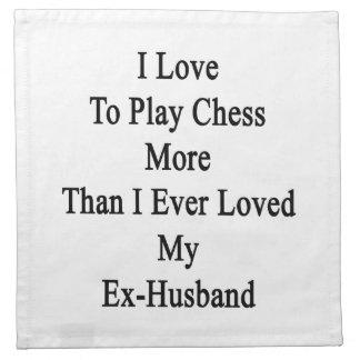 Amo jugar a ajedrez más que amé nunca mi ex servilletas de papel