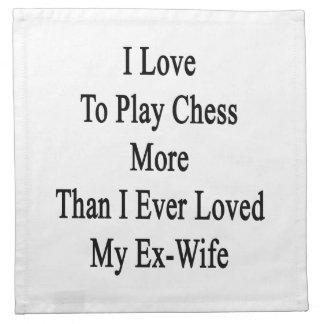 Amo jugar a ajedrez más que amé nunca mi ex servilleta