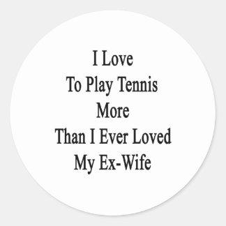 Amo jugar a tenis más que amé nunca mi ex pegatina redonda