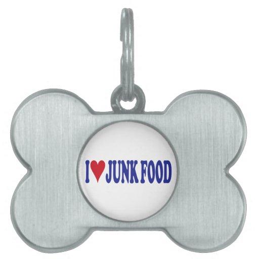Amo Junk Food Placas De Mascota
