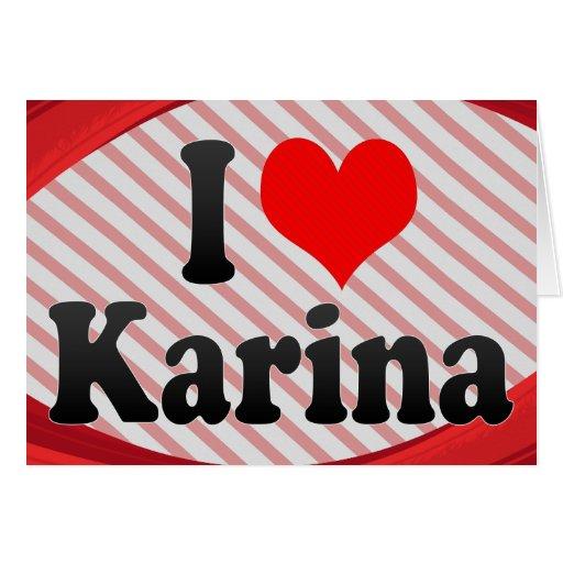 Amo Karina Tarjeta Pequeña