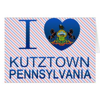 Amo Kutztown, PA Felicitación