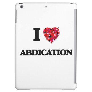 Amo la abdicación