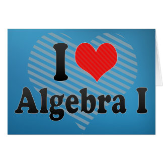 Amo la álgebra I Tarjeta De Felicitación