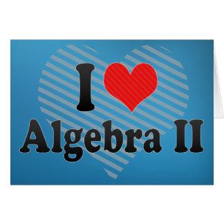 Amo la álgebra II Tarjeta De Felicitación
