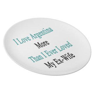 Amo la Argentina más que amé nunca a mi ex esposa Plato Para Fiesta