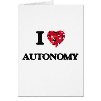 Amo la autonomía tarjeta de felicitación