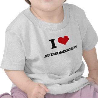 Amo la autorización camiseta