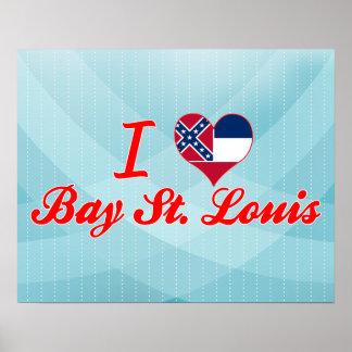 Amo la bahía St. Louis, Mississippi Poster