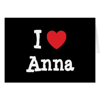 Amo la camiseta del corazón de Ana Tarjeta De Felicitación