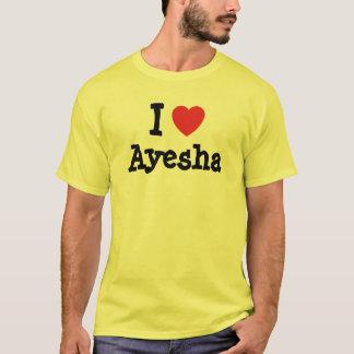 Amo la camiseta del corazón de Ayesha
