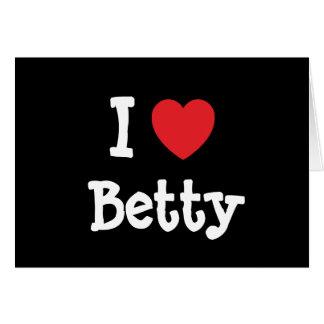Amo la camiseta del corazón de Betty Tarjeta De Felicitación