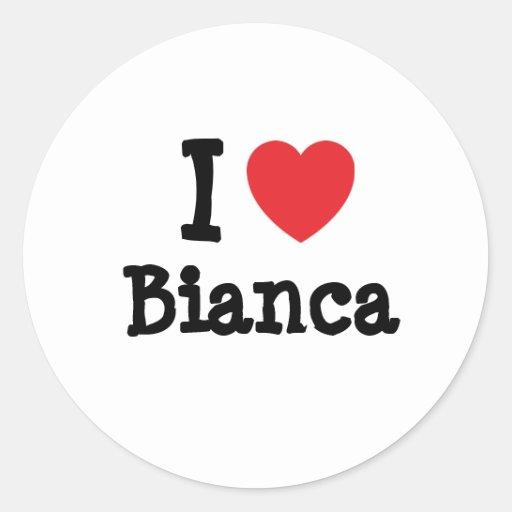 Amo la camiseta del corazón de Bianca Pegatinas Redondas