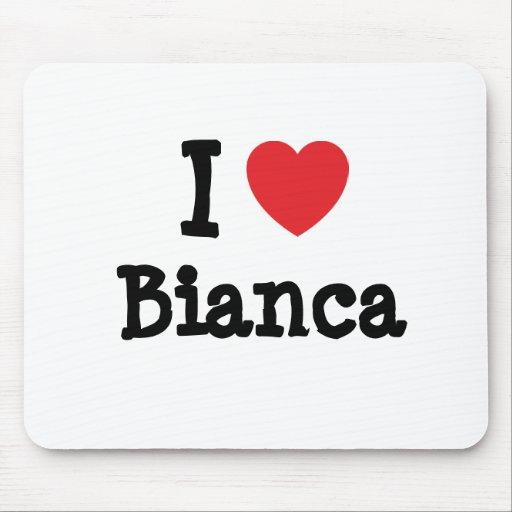 Amo la camiseta del corazón de Bianca Alfombrilla De Ratón
