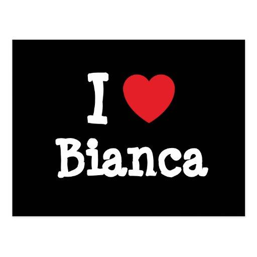Amo la camiseta del corazón de Bianca Tarjetas Postales