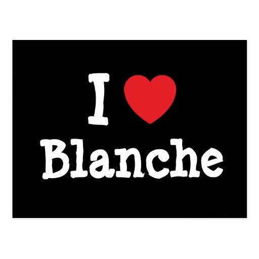 Amo la camiseta del corazón de Blanche Tarjetas Postales