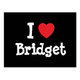 Amo la camiseta del corazón de Bridget Tarjeta Postal