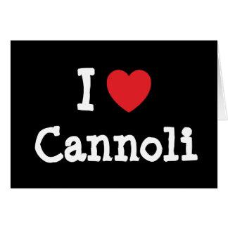 Amo la camiseta del corazón de Cannoli Felicitaciones
