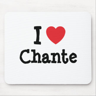 Amo la camiseta del corazón de Chante Alfombrillas De Ratones