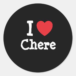 Amo la camiseta del corazón de Chere Pegatina Redonda