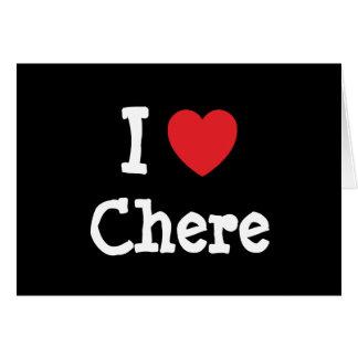 Amo la camiseta del corazón de Chere Tarjeton