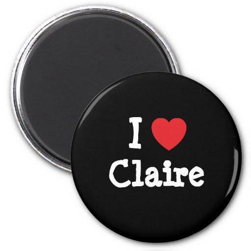 Amo la camiseta del corazón de Claire Imán De Frigorífico