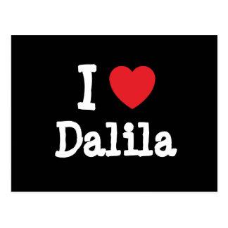 Amo la camiseta del corazón de Dalila Tarjeta Postal