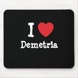 Amo la camiseta del corazón de Demetria Tapete De Ratones