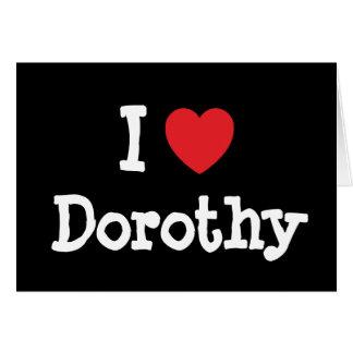 Amo la camiseta del corazón de Dorothy Tarjetas