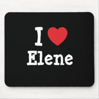 Amo la camiseta del corazón de Elene Alfombrilla De Raton