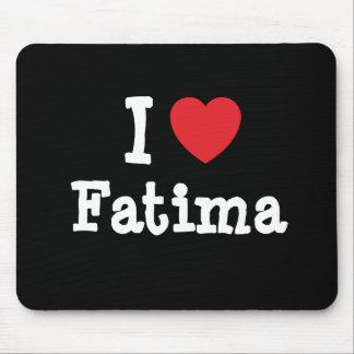 Amo la camiseta del corazón de Fátima Alfombrilla De Ratones