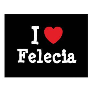 Amo la camiseta del corazón de Felecia Postales