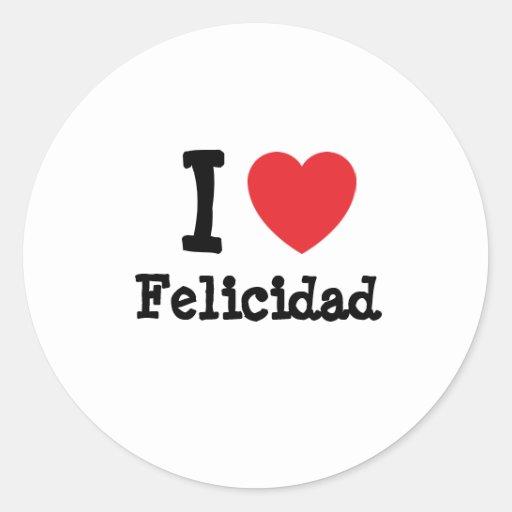 Amo la camiseta del corazón de Felicidad Pegatina Redonda