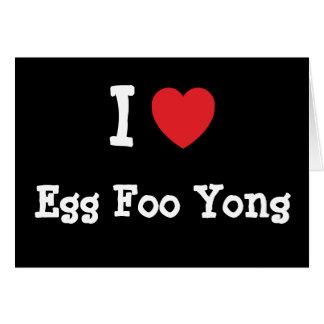 Amo la camiseta del corazón de Foo Yong del huevo Tarjeta De Felicitación