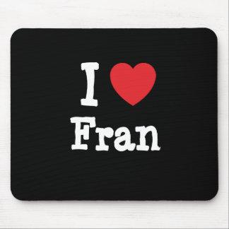 Amo la camiseta del corazón de Fran Tapete De Ratón