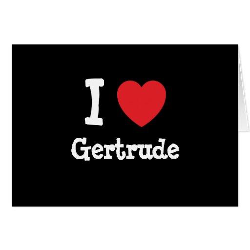 Amo la camiseta del corazón de Gertrudis Tarjeta De Felicitación