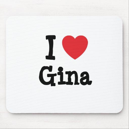 Amo la camiseta del corazón de Gina Tapetes De Ratón
